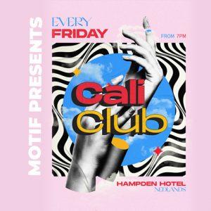 Motif presents Cali Club @ The Hampden Hotel